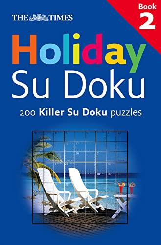 9780007275656: The Times: Holiday Su Doku 2: 200 Killer Su Doku Puzzles: Bk. 2