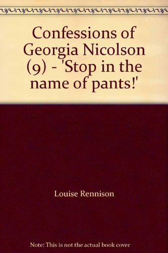 9780007275854: 'Stop in the name of pants!' (Confessions of Georgia Nicolson, Book 9)