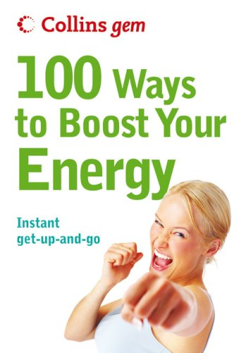 9780007275885: Collins Gem 100 Ways to Boost Your Energy: Instant Get-Up-and-Go