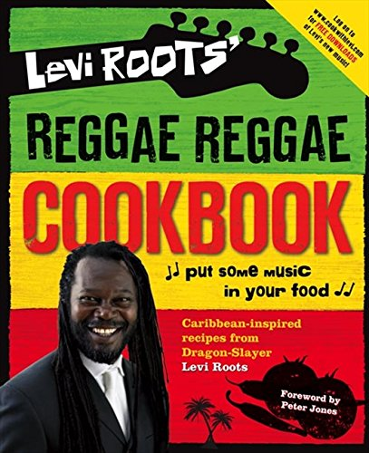 9780007275960: Levi Roots' Reggae Reggae Cookbook