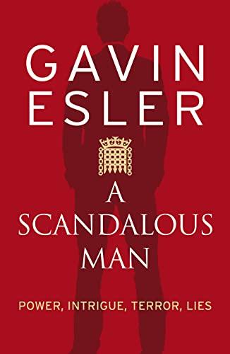 9780007276226: A Scandalous Man