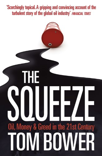 9780007276554: The Squeeze: Oil, Money And Greed in the 21st Century