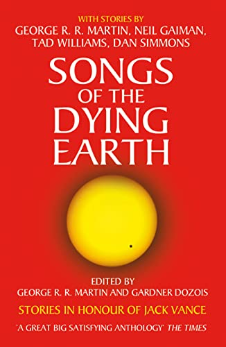 9780007277490: Songs of the Dying Earth: Stories in Honour of Jack Vance. Edited by George R.R. Martin and Gardner Dozois