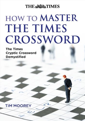 9780007277841: How to Master The Times Crossword: The Times Cryptic Crossword Demystified