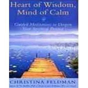 9780007277902: Heart of Wisdom, Mind of Calm: Guided Meditations to Deepen Your Spiritual Practice