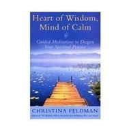 Heart of Wisdom, Mind of Calm: Guided Meditations to Deepen Your Spiritual Practice (0007277903) by Christina Feldman