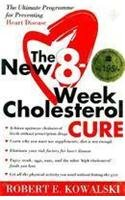 9780007277926: The New 8 Week Cholesterol Cure: The Ultimate Programme For Preventing Heart Disease