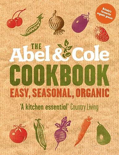 9780007277940: The Abel & Cole Cookbook: Easy, Seasonal, Organic