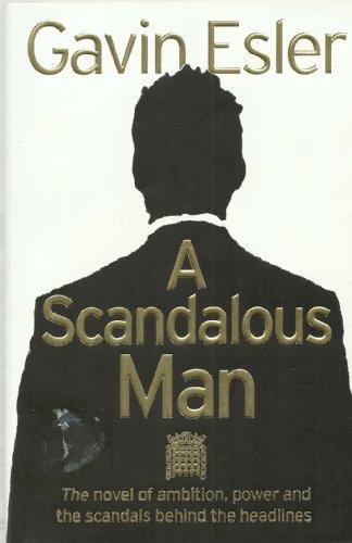 9780007277995: A Scandalous Man