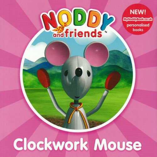 9780007278169: Noddy and Friends Character Books - Clockwork Mouse