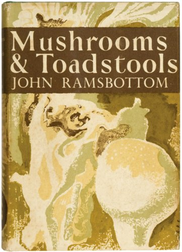 Mushrooms and Toadstools (Hardback): John Ramsbottom