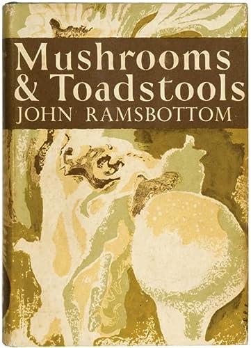 Mushrooms and Toadstools (Collins New Naturalist Library): Ramsbottom, John