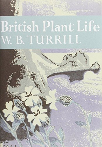 9780007278565: British Plant Life (Collins New Naturalist Library)