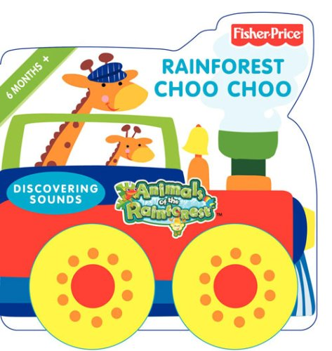 9780007278602: Fisher-Price Animals of the Rainforest - Rainforest Choo Choo: Discovering sounds