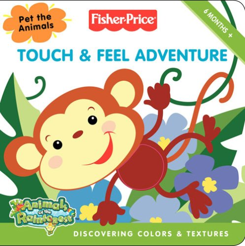 9780007278619: Fisher-Price Animals of the Rainforest - Rainforest Touch and Feel Adventure: Discovering colours and textures