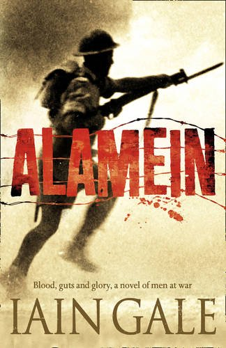 9780007278671: Alamein: The turning point of World War Two. Blood, guts and glory, a novel of men at war