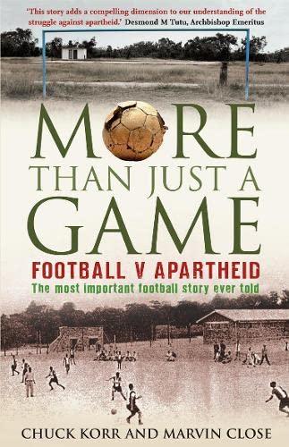 9780007278794: More Than Just a Game: Football v Apartheid