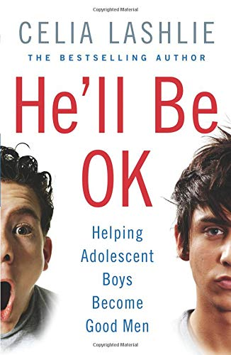 9780007278800: He'll Be OK: Helping Adolescent Boys Become Good Men