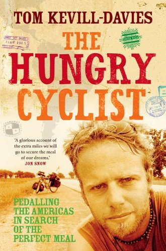 9780007278848: The Hungry Cyclist: Pedalling The Americas In Search Of The Perfect Meal