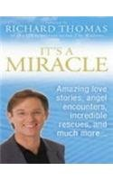 9780007279111: It's A Miracle: Real Life Inspirational Stories, Extraordinary Events and Everyday Wonders