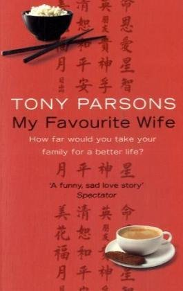 9780007279371: My Favourite Wife: How far would you take your family for a better life?
