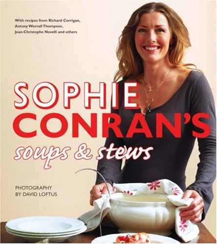 9780007279913: Sophie Conran's Soups and Stews