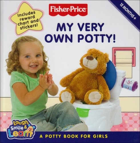 9780007280216: Fisher-Price Laugh, Smile and Learn - My Very Own Potty!: A potty book for girls