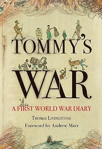 9780007280674: Tommy?s War: A First World War Diary 1913?1918