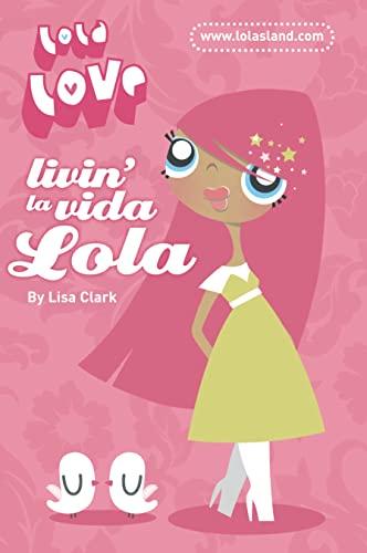 Livin' la Vida Lola (Lola Love) (0007280688) by Lisa Clark
