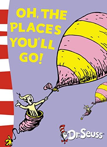 Oh, The Places You'll Go! (Dr. Seuss): Seuss, Dr.