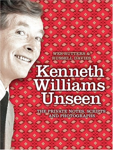9780007280858: Kenneth Williams Unseen: The private notes, scripts and photographs