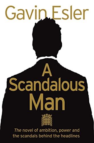 9780007280919: A Scandalous Man