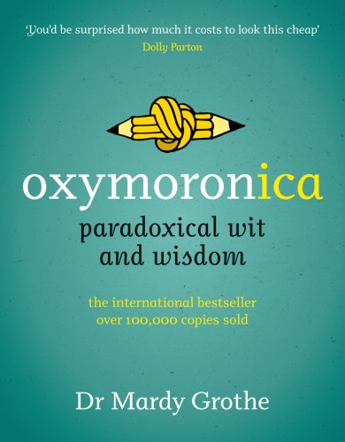 9780007281008: Oxymoronica: Paradoxical Wit and Wisdom