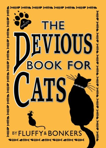 9780007281237: The Devious Book for Cats: Cats have nine lives. Shouldn't they be lived to the fullest?