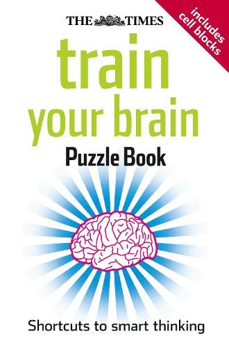 9780007281596: The Times Train Your Brain Puzzle Book: Shortcuts to Smart Thinking