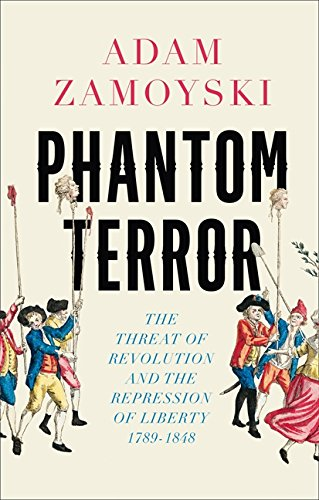 9780007282760: Phantom Terror: The Threat of Revolution and the Repression of Liberty 1789-1848