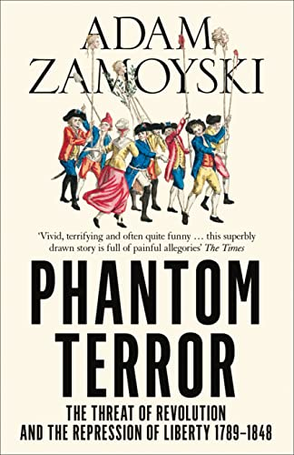 9780007282777: Phantom Terror: The Threat of Revolution and the Repression of Liberty 1789-1848