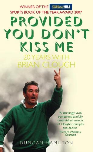 9780007283033: Provided You Don't Kiss Me: 20 Years with Brian Clough