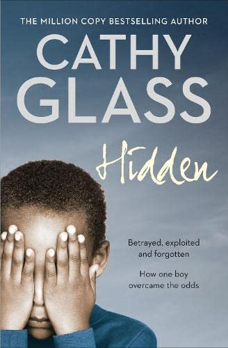 9780007283903: Hidden: Betrayed, Exploited and Forgotten. How One Boy Overcame the Odds.