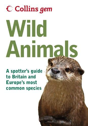 9780007284108: Collins Gem Wild Animals: A Spotter's Guide to Britain and Europe's Most Common Species
