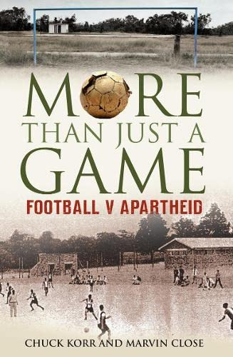 9780007284115: More Than Just a Game: Football v Apartheid