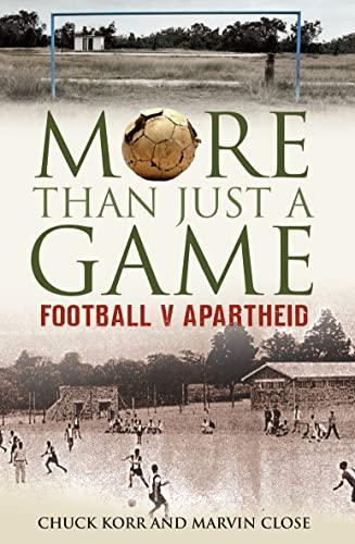 9780007284115: More Than Just a Game: Football v Apartheid