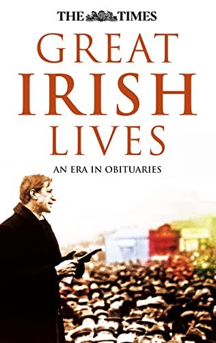 9780007284269: The Times: Great Irish Lives: An Era in Obituaries