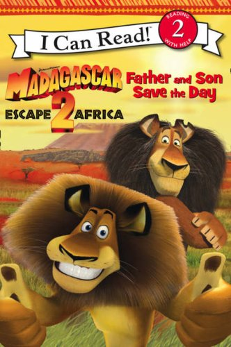 9780007284375: Madagascar: Escape 2 Africa - Father and Son Save the Day: I Can Read!: Bk. 1