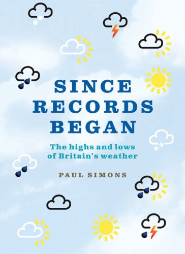 9780007284634: Since Records Began...: The Highs and Lows of Britain's Weather