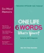 9780007284702: One Life, 6 Words - What's Yours?: Six-Word Memoirs from Smith Magazine