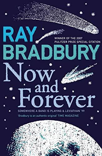 Now and Forever: Bradbury, Ray