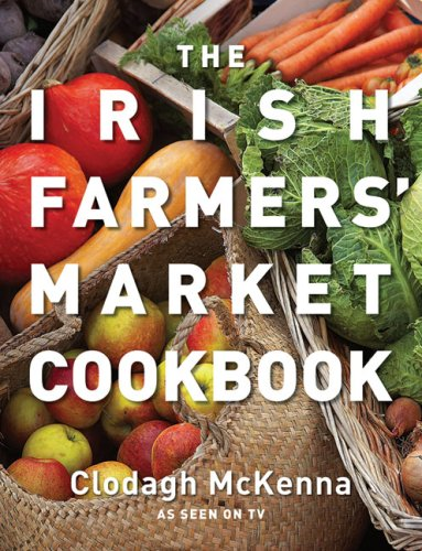 9780007284818: The Irish Farmers' Market Cookbook