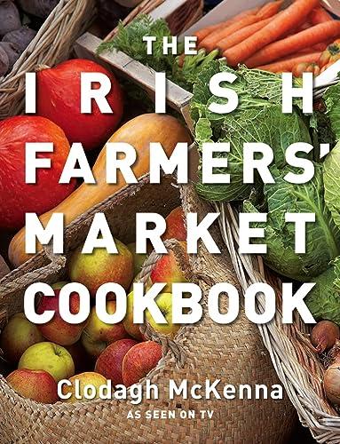 9780007284818: The Irish Farmers' Market Cookbook