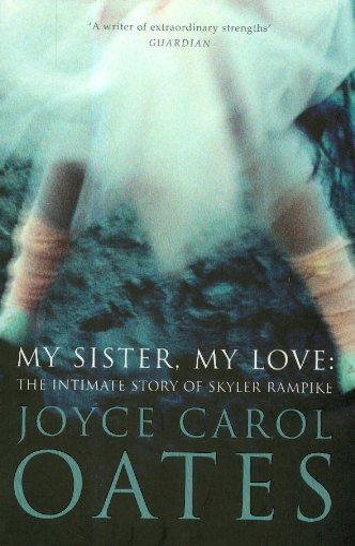 9780007285099: My Sister, My Love - An Intimate Story Of Skyler Rampike